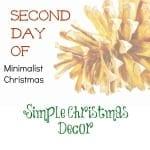 Second Day of Minimalist Christmas-Simple Christmas Decor