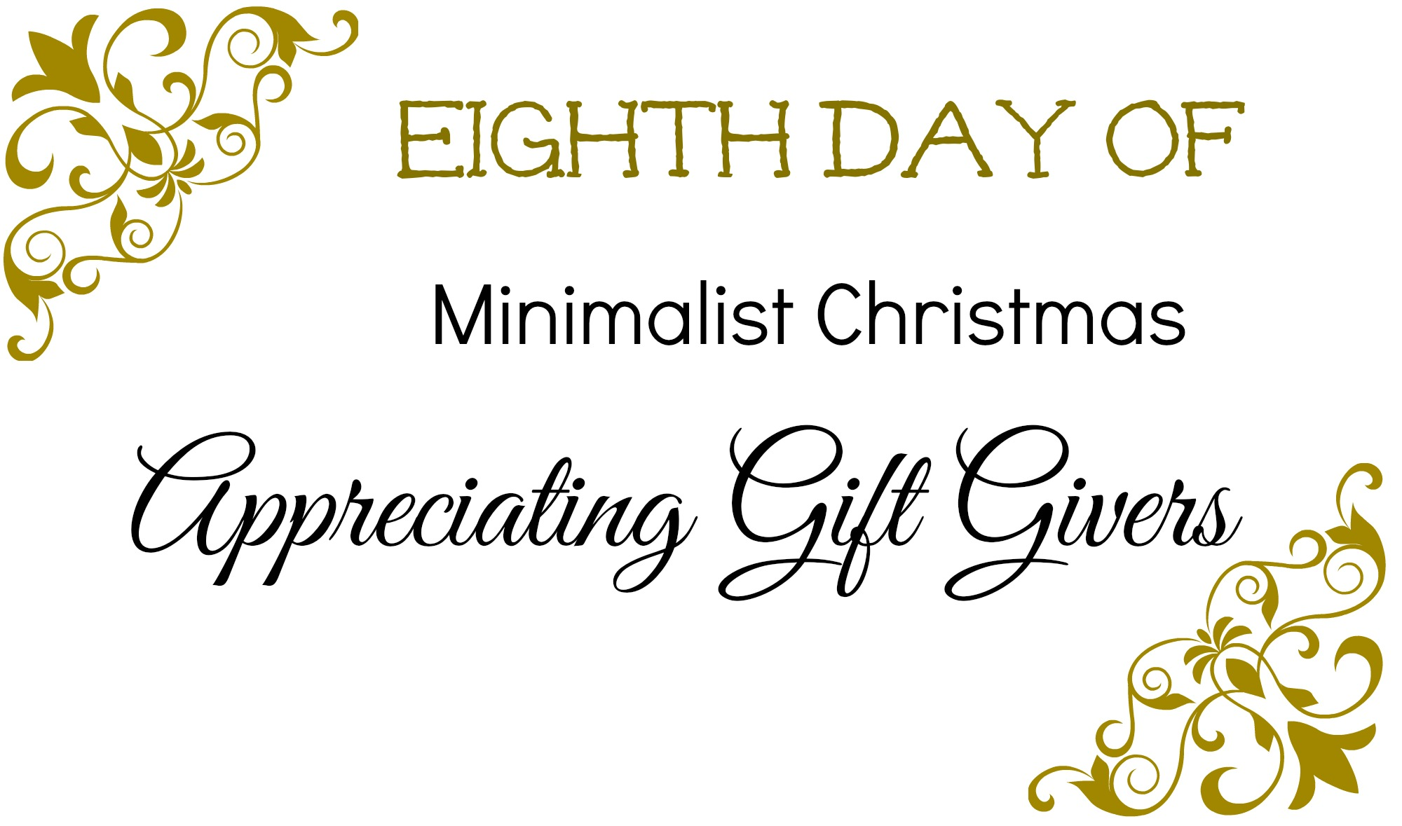 Eighth day of minimalist christmas appreciating gift givers simply 8thday negle Choice Image