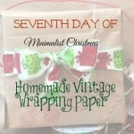 Seventh Day of Minimalist Christmas-Homemade Vintage Wrapping Paper