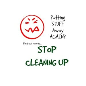 stop cleaning up
