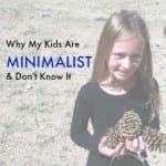 Why My Children Are Minimalist and Don't Know It